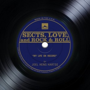 """Book Review: Joel Heng Hartse's """"Sects, Love, and Rock 'n' Roll: My Life on Record"""""""
